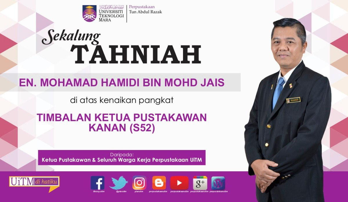 Ucapan Tahniah Kenaikan Pangkat Encik Mohamad Hamidi Mohd Jais Perpustakaan Uitm S Blog